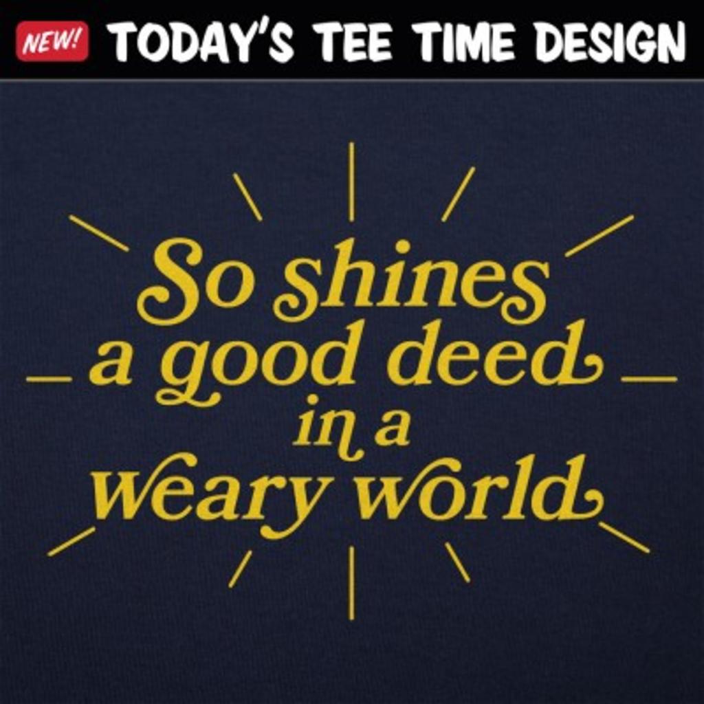 6 Dollar Shirts: So Shines A Good Deed