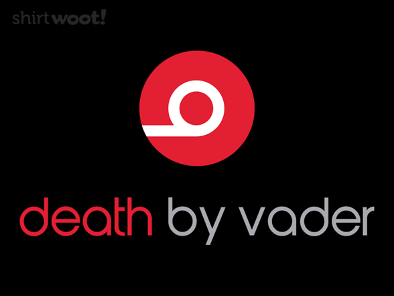 Woot!: Death by Vader - $15.00 + Free shipping