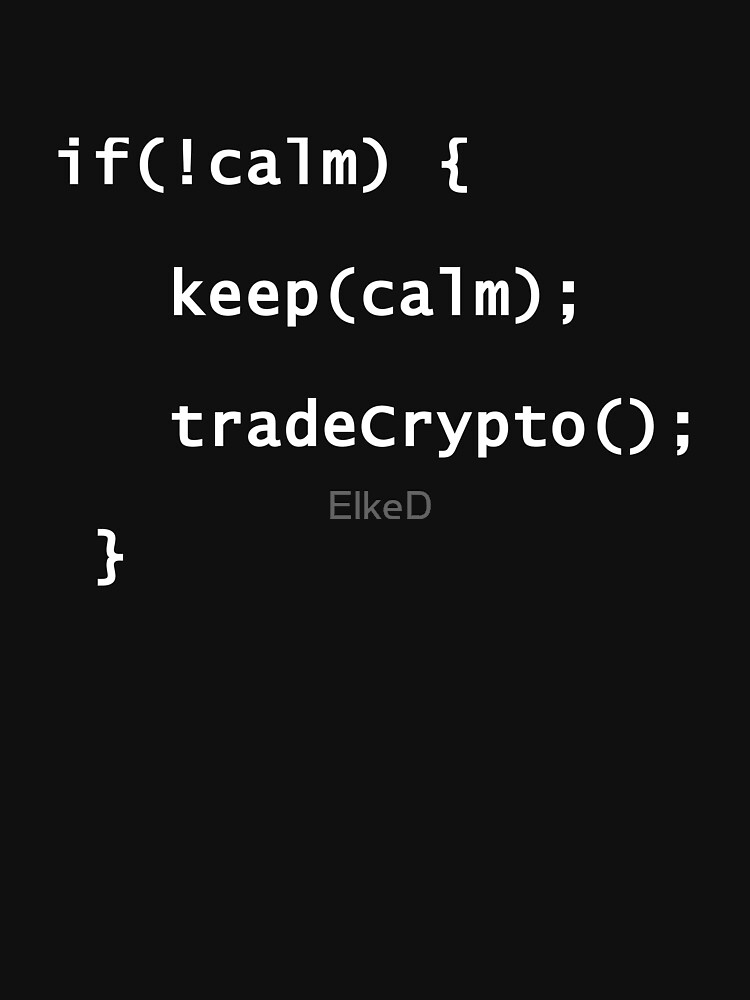 RedBubble: Keep Calm And Trade Crypto Coins Programming Coding T-Shirt