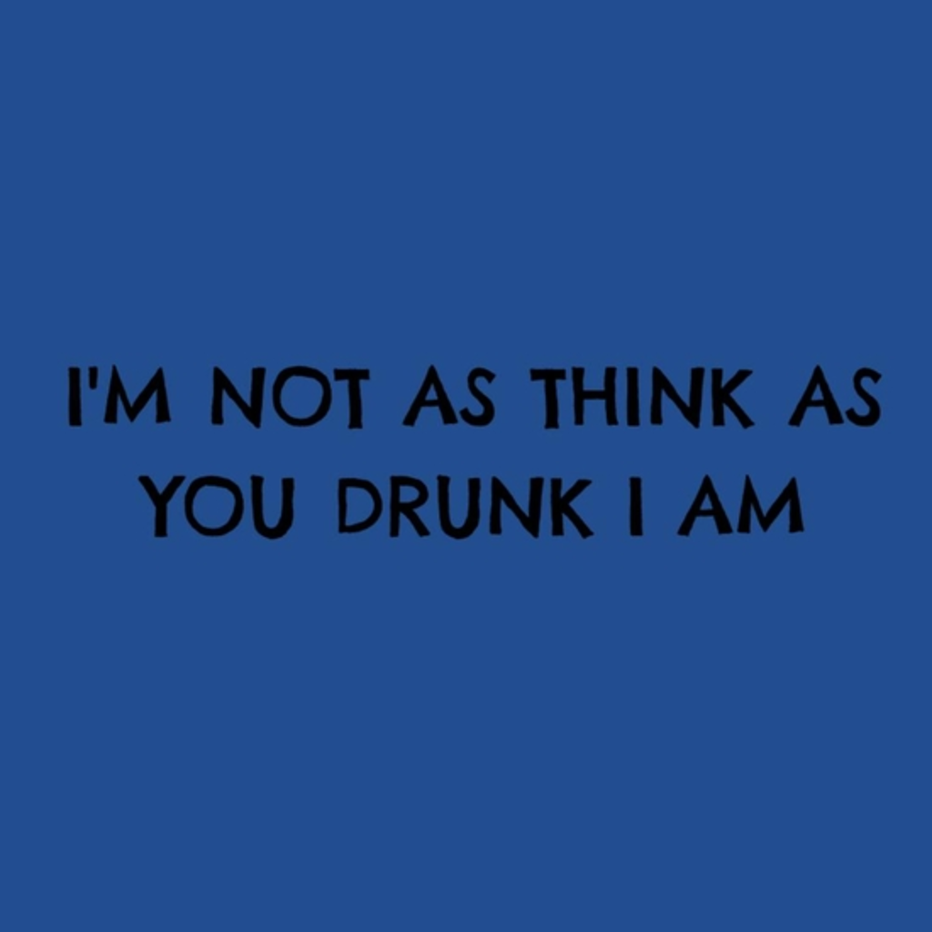 BustedTees: Not drunk