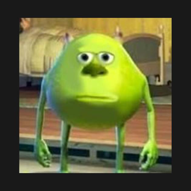 TeePublic: Mike Wazowski with Sully Face Meme