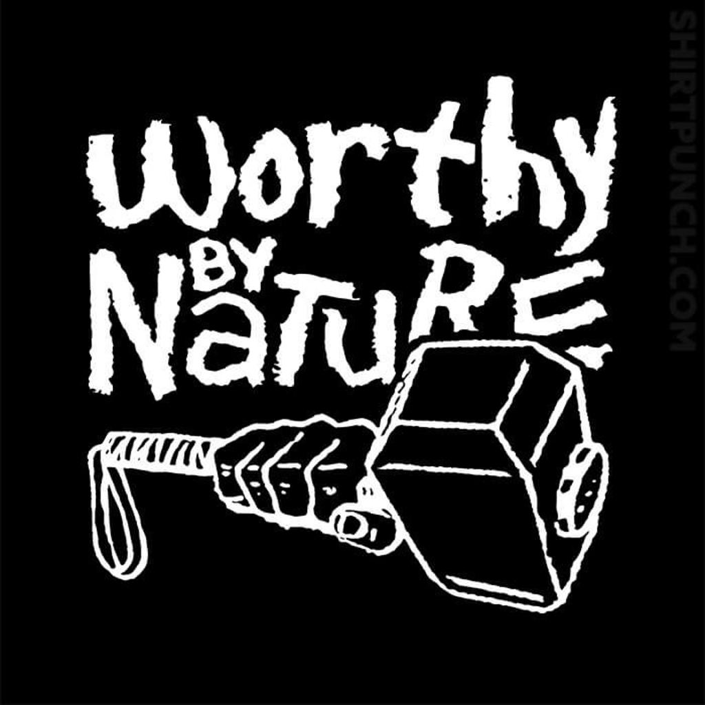 ShirtPunch: Worthy By Nature