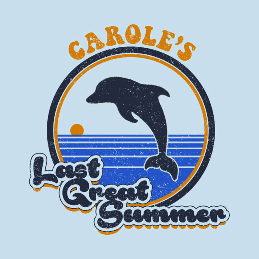 TeePublic: Carole's Last Great Summer
