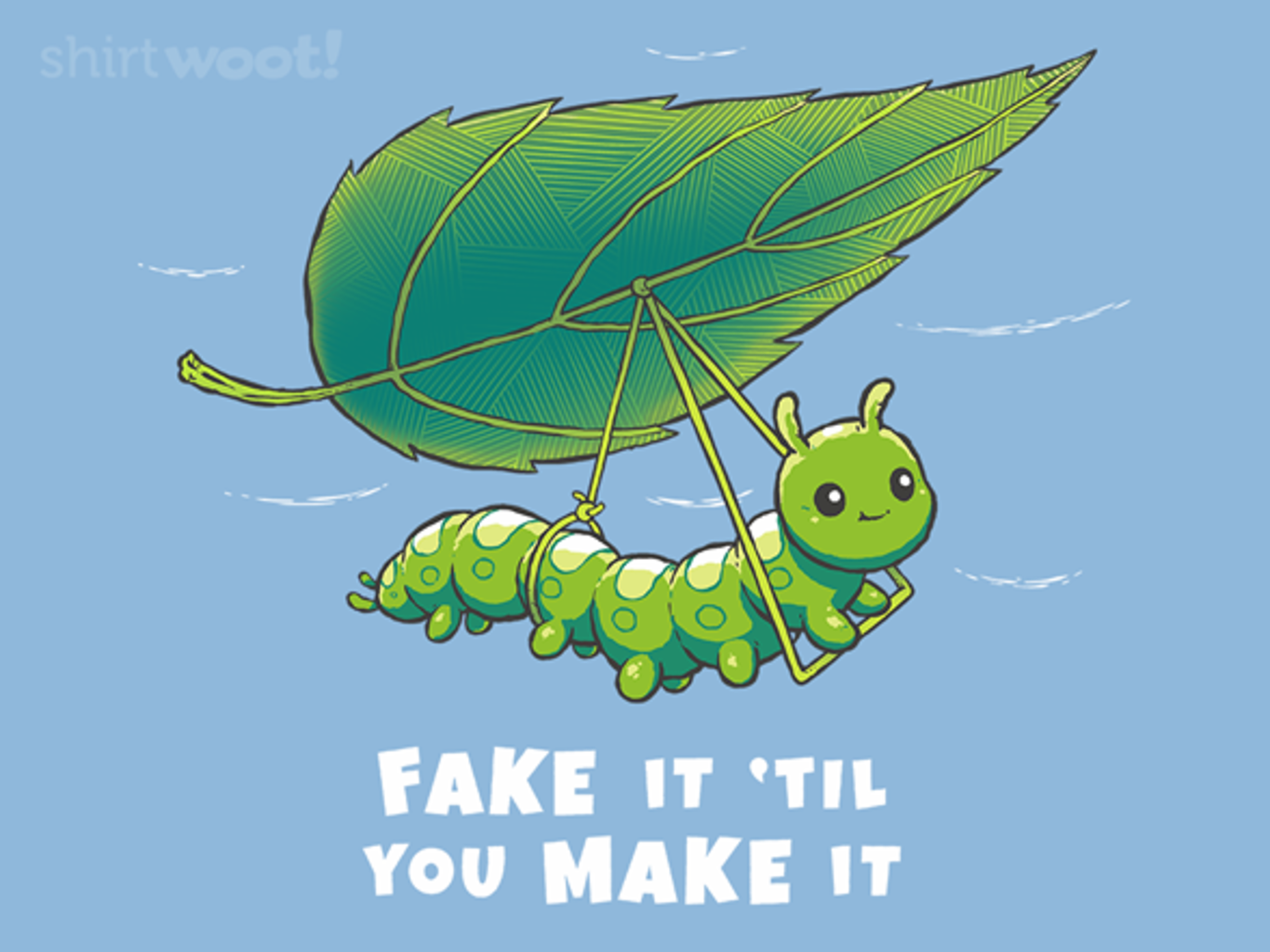 Woot!: Fake It Until You Make It