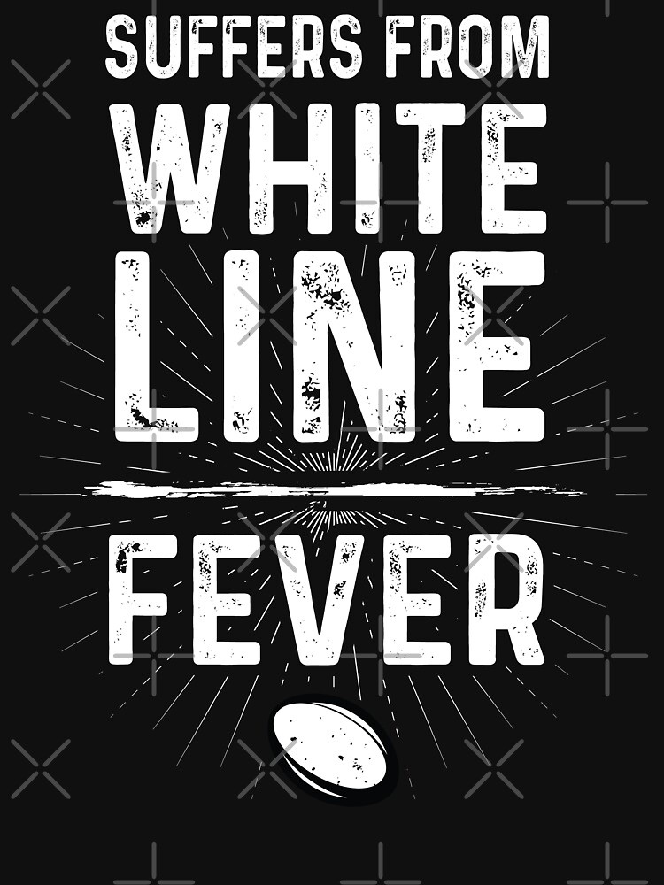RedBubble: White Line Fever Rugby