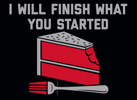 SnorgTees: I Will Finish What You Started