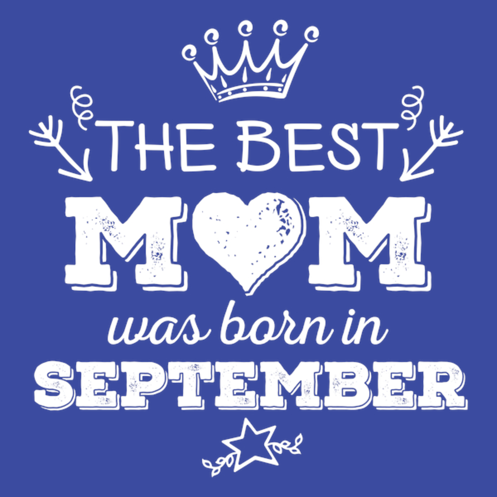 NeatoShop: The Best Mom Was Born in September