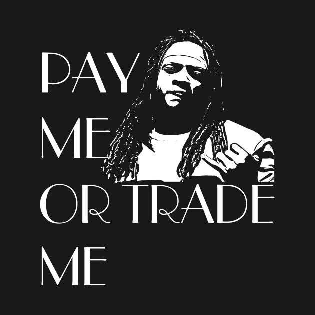 TeePublic: Pay Me or Trade Me Melvin Gordon