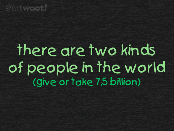 Woot!: Give or Take 7.5 Billion