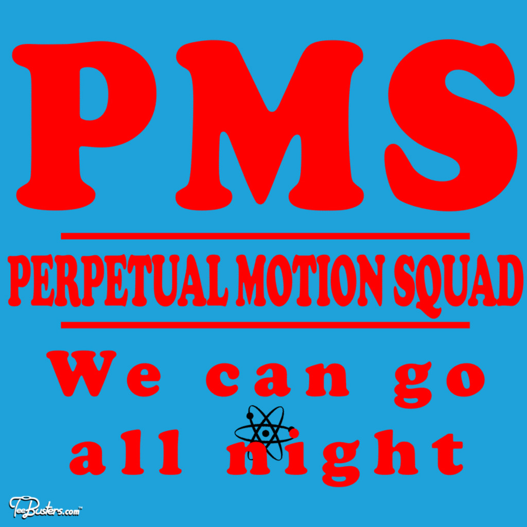 TeeBusters: PMS - Perpetual Motion Squad