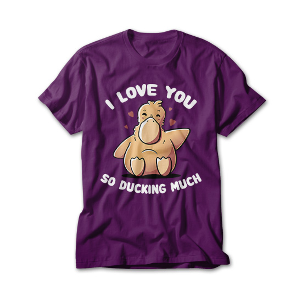 OtherTees: I Love You So Ducking Much