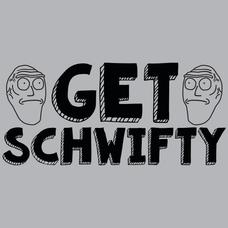 Textual Tees: Get Schwifty T-Shirt