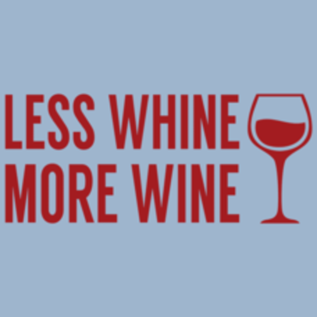 Textual Tees: Less Whine More Wine