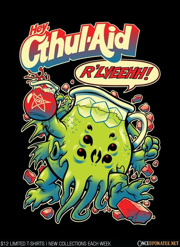 Once Upon a Tee: Cthul-Aid