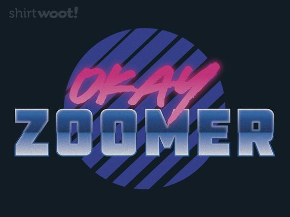 Woot!: Okay, Zoomer