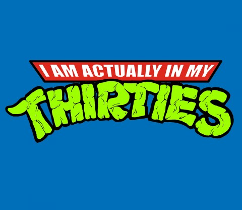 TeeFury: Actually In My Thirties