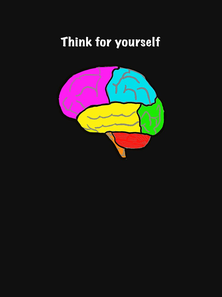 RedBubble: Think for yourself (white text)