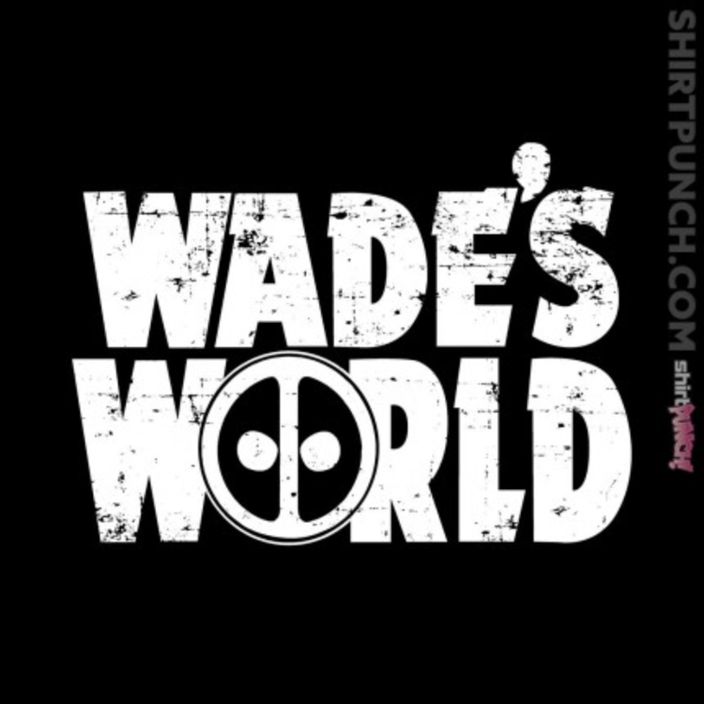 ShirtPunch: Wade's World