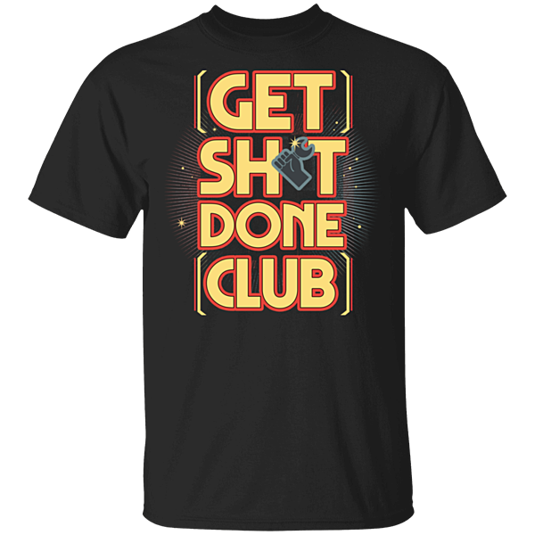 Pop-Up Tee: Get Shit Done Club