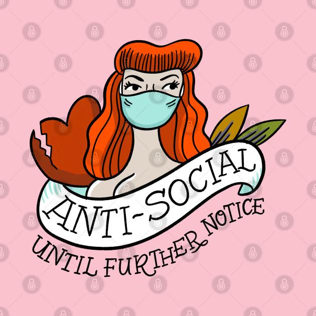 TeePublic: Anti-Social Until Further Notice