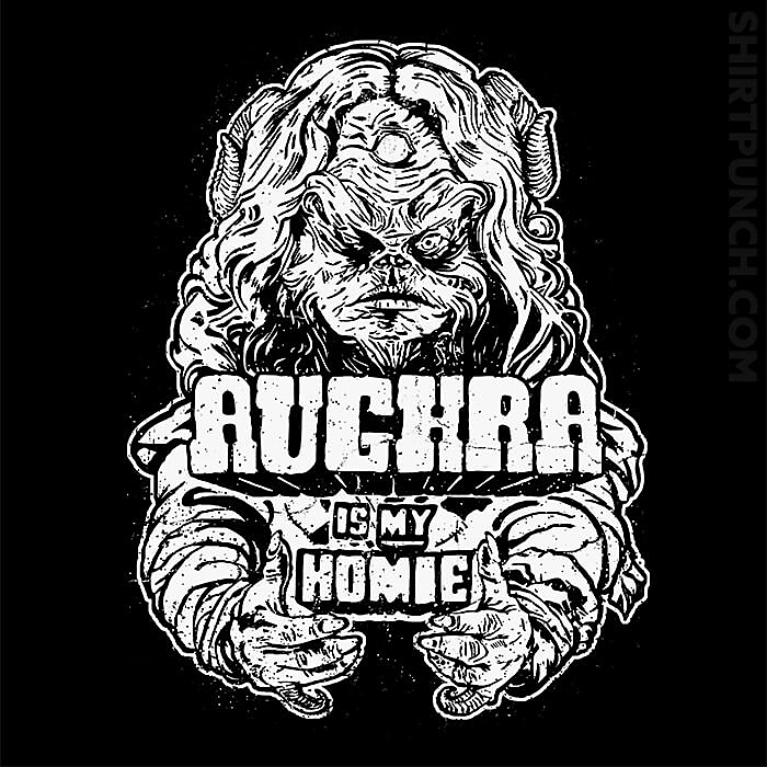 ShirtPunch: Aughra Is My Homie