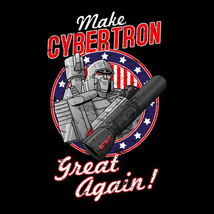 Once Upon a Tee: Make Cybertron Great Again