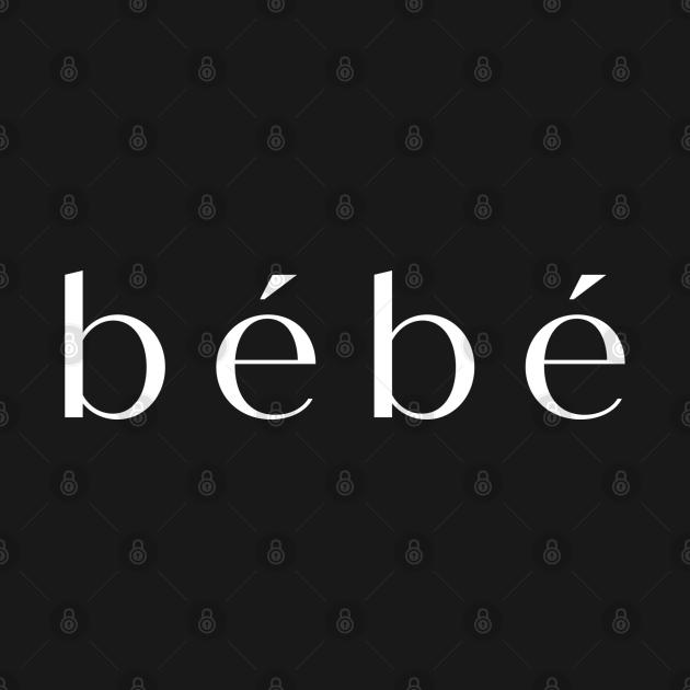 TeePublic: bebe in white on black shirt