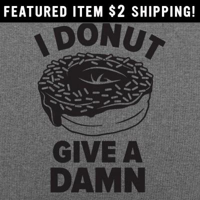 6 Dollar Shirts: Donut Give a Damn