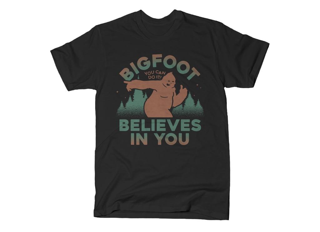 SnorgTees: Bigfoot Believes In You