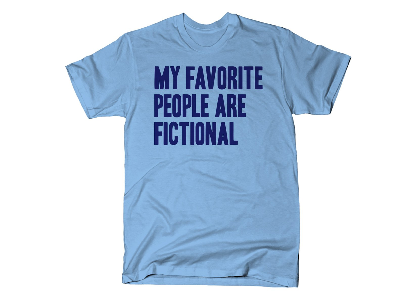 SnorgTees: My Favorite People Are Fictional