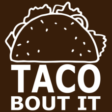 Textual Tees: Taco Bout It