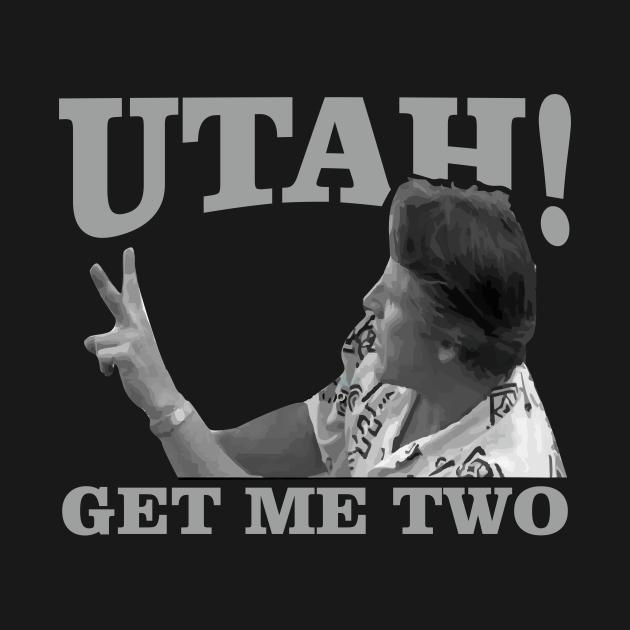 TeePublic: utah get me two