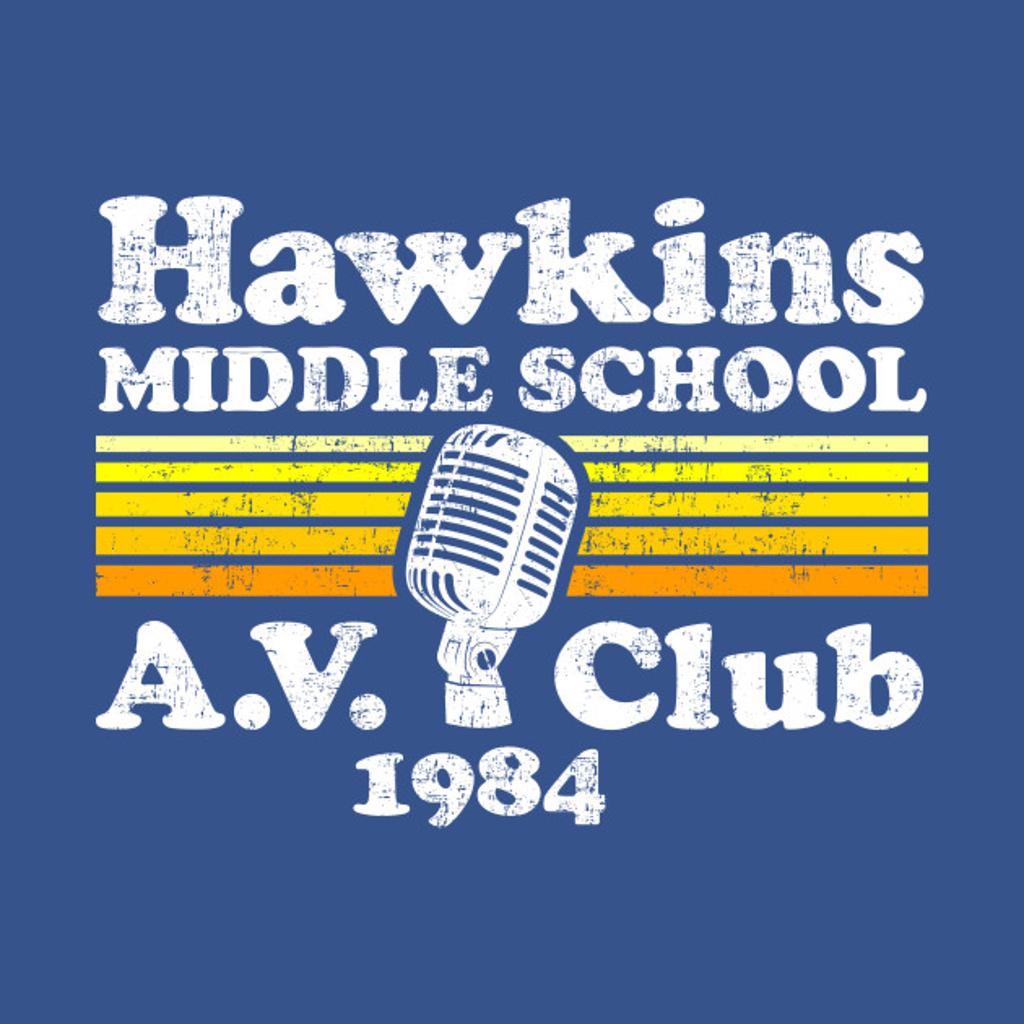 TeePublic: Hawkins Middle School A.V. Club