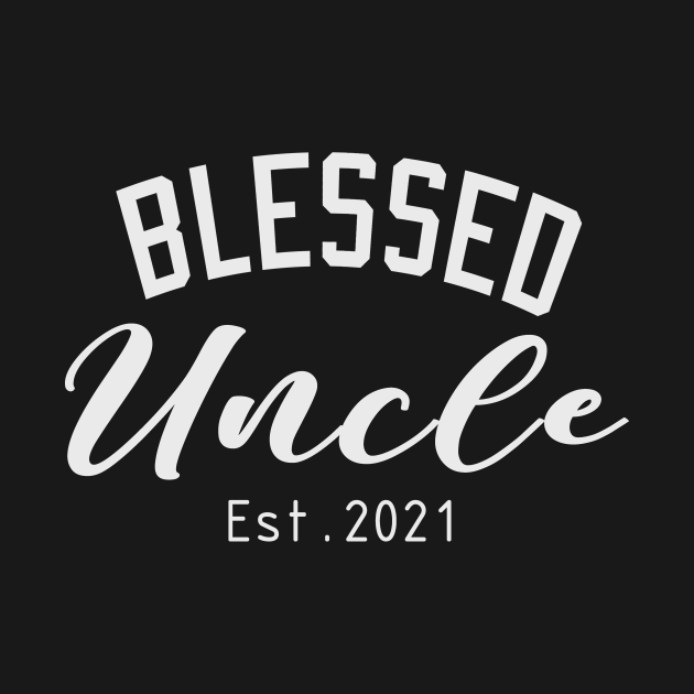TeePublic: Blessed Uncle Est 2021 Fist Time Uncle Gift Tee