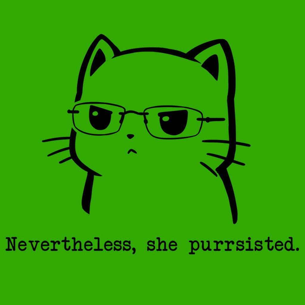 TeeTurtle: Nevertheless, She Purrsisted. (Green)