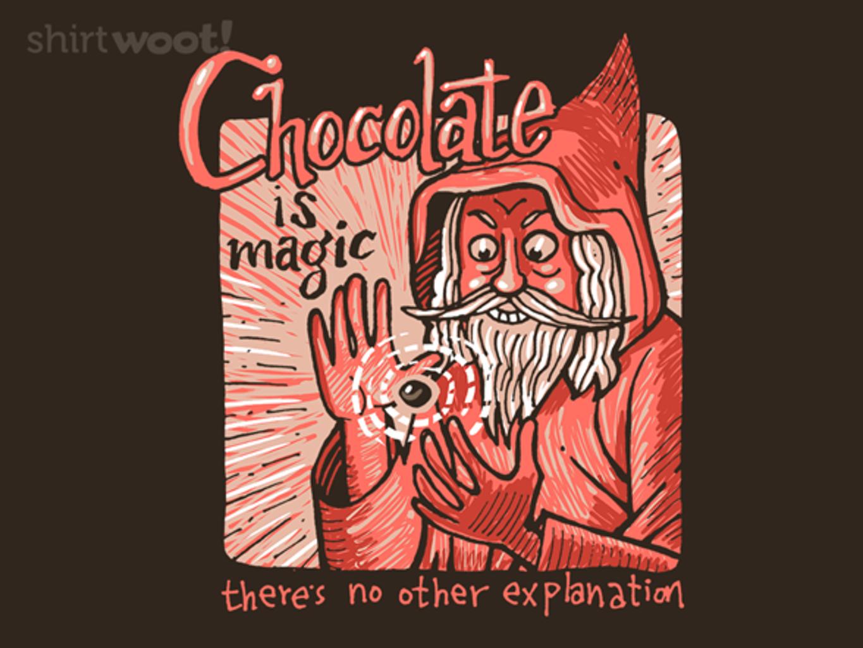 Woot!: Chocolate is Magic