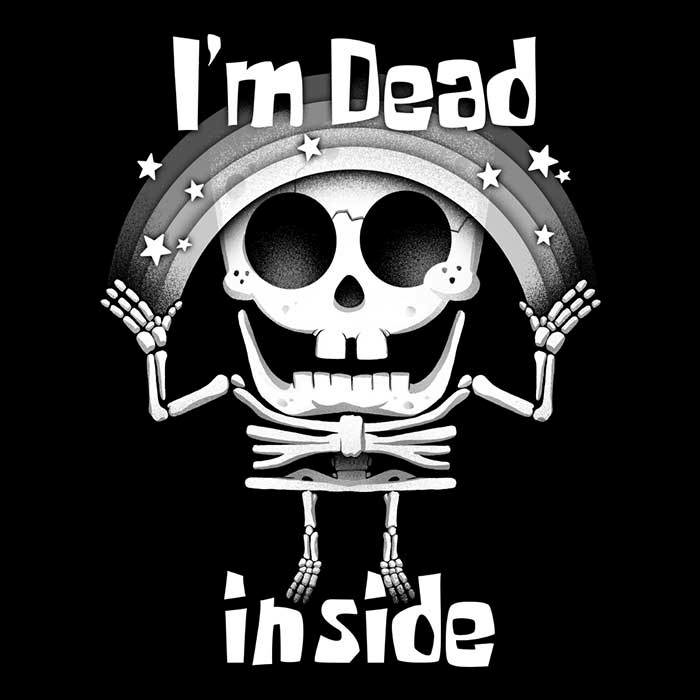 Once Upon a Tee: I'm Dead Inside
