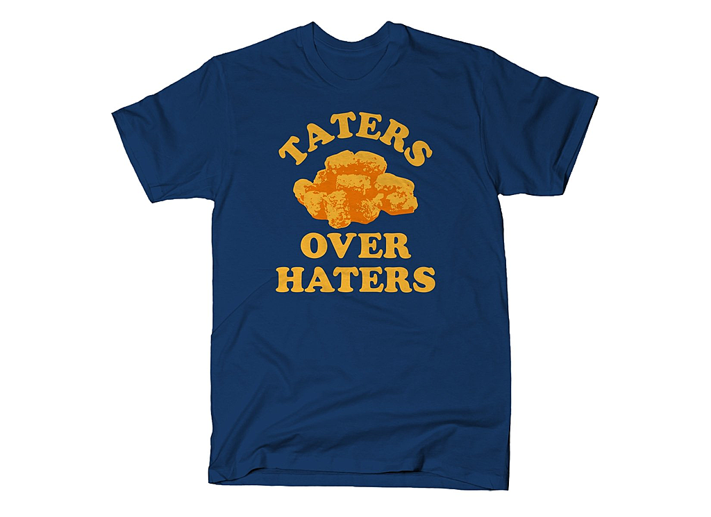 SnorgTees: Taters Over Haters