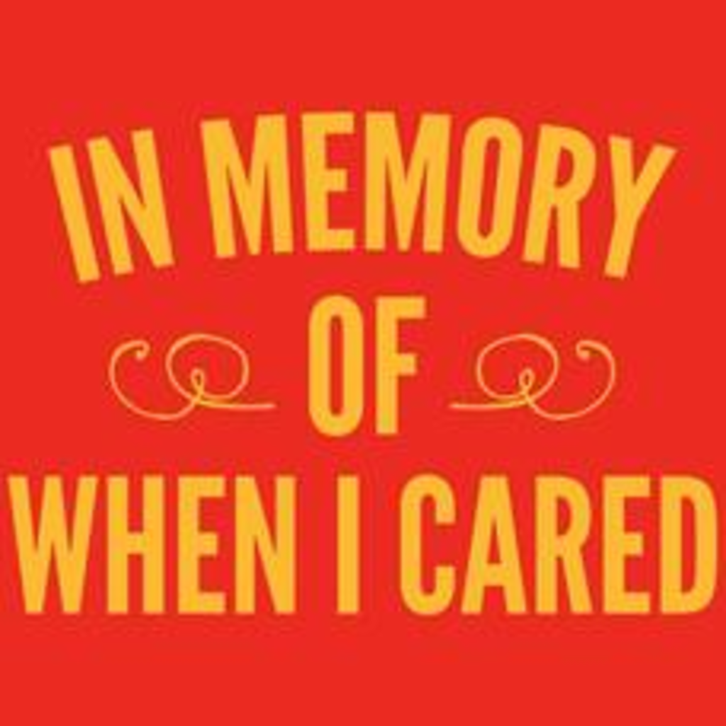 Textual Tees: In Memory of When I Cared T-Shirt