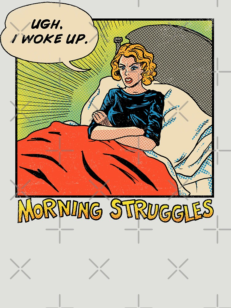 RedBubble: Morning Struggles