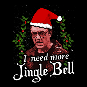BustedTees: I Need More Jingle Bells