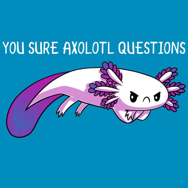 TeeTurtle: You Sure Axolotl Questions
