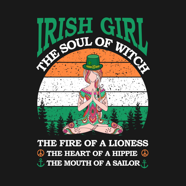 TeePublic: Irish Girl The Soul Of Witch The Fire Of A Lioness The Heart Of A Hippie The Mouth Of A Sailon Retro