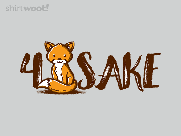 Woot!: 4 Fox Sake