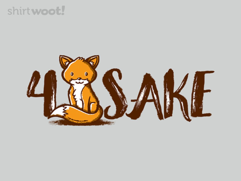 Woot!: 4 Fox Sake