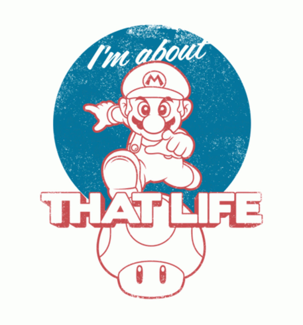 BustedTees: I'm About That Life