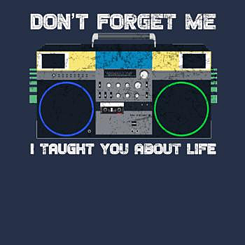 BustedTees: Don't Forget ME I Tough You About Life
