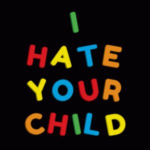 BustedTees: I Hate Your Child