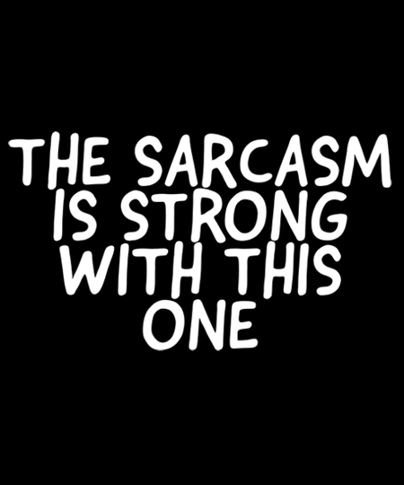 Qwertee: The sarcasm is strong