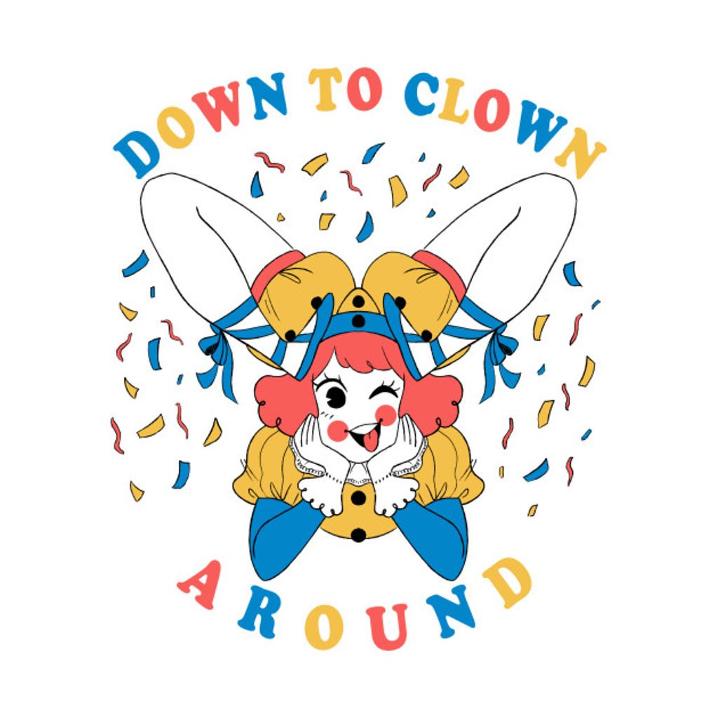 TeePublic: Down to Clown